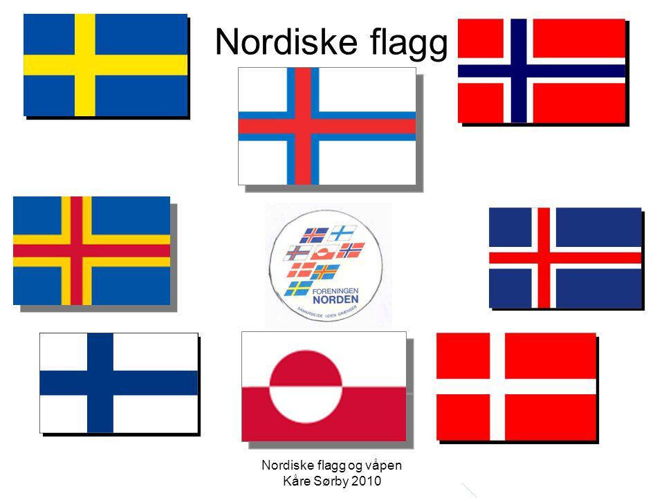 Nordiske flagg Nordiske flagg og våpen Kåre Sørby 2010