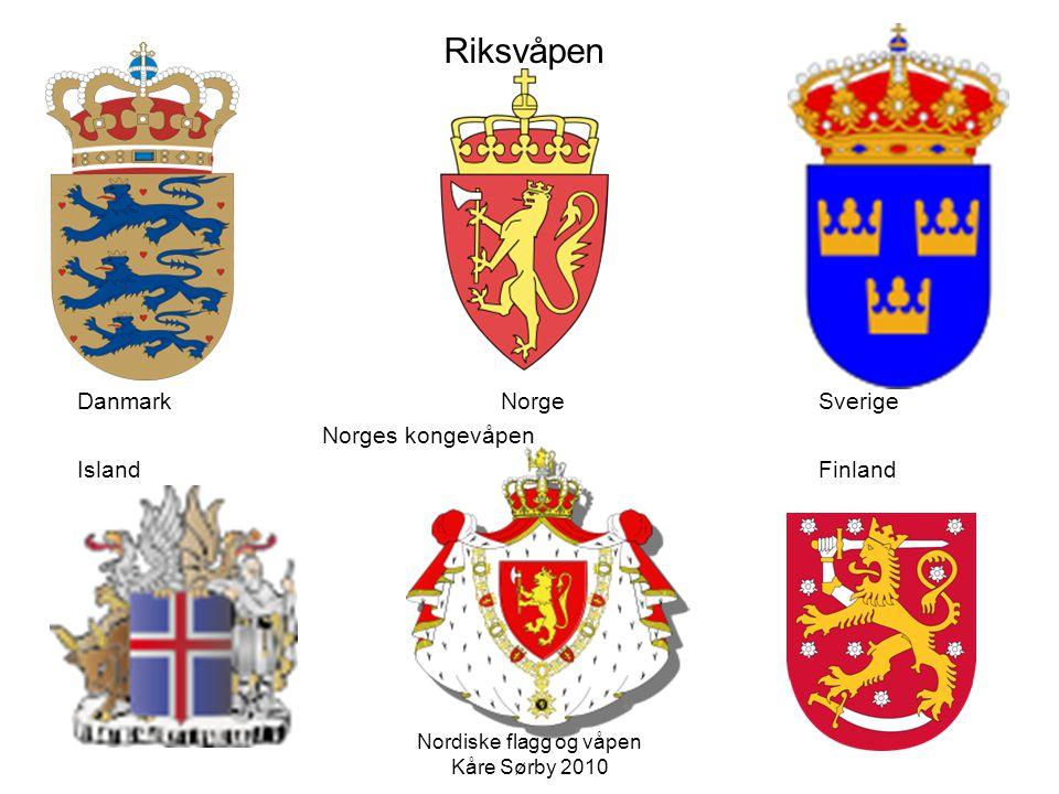 Riksvåpen Danmark Norge Sverige Norges kongevåpen IslandFinland Nordiske flagg og våpen Kåre Sørby 2010