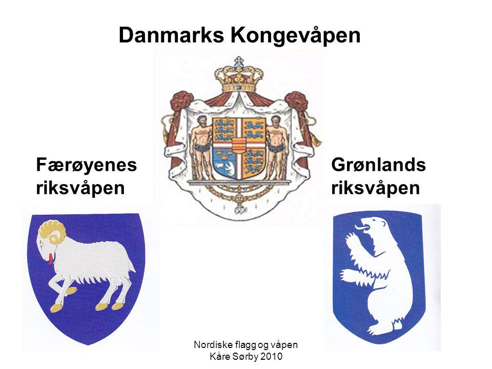 Danmarks Kongevåpen FærøyenesGrønlandsriksvåpen Nordiske flagg og våpen Kåre Sørby 2010