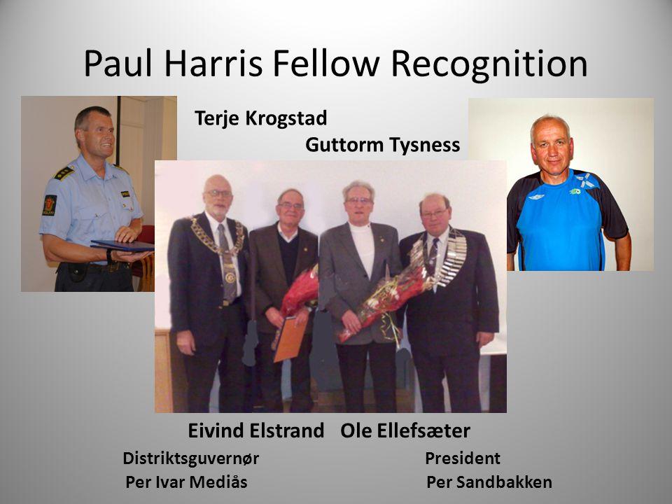Paul Harris Fellow Recognition Terje Krogstad Guttorm Tysness Eivind Elstrand Ole Ellefsæter Distriktsguvernør President Per Ivar Mediås Per Sandbakken