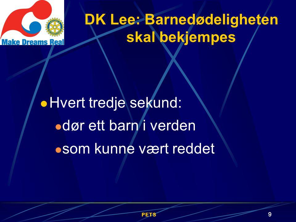 PETS 9 Hvert tredje sekund: dør ett barn i verden som kunne vært reddet DK Lee: Barnedødeligheten skal bekjempes