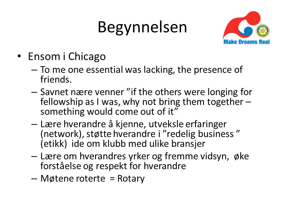 "Begynnelsen Ensom i Chicago – To me one essential was lacking, the presence of friends. – Savnet nære venner ""if the others were longing for fellowshi"