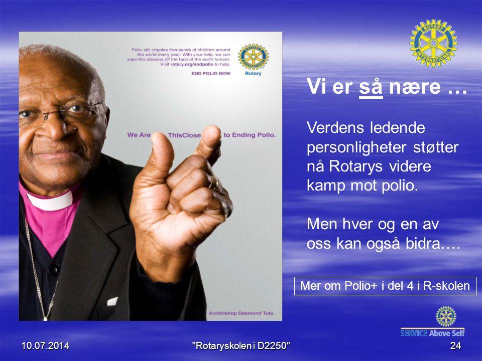 Verdens ledende personligheter støtter nå Rotarys videre kamp mot polio.