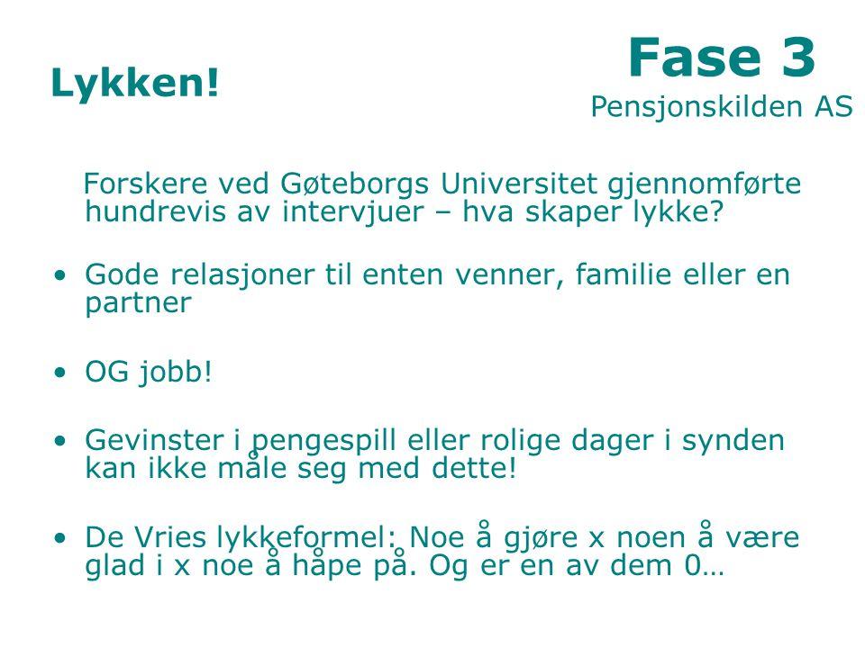 Lykken.Forskere ved Gøteborgs Universitet gjennomførte hundrevis av intervjuer – hva skaper lykke.