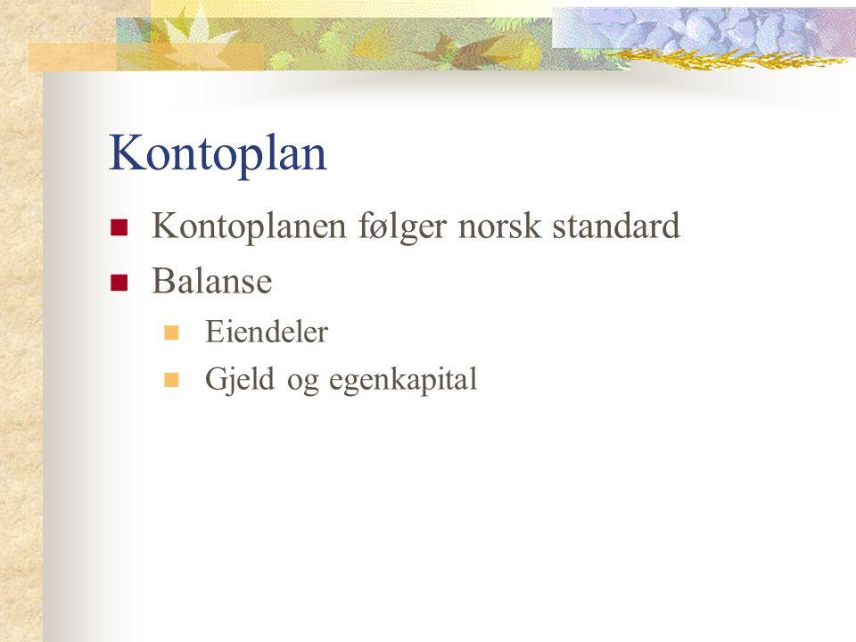 Kontoplan Kontoplanen følger norsk standard Balanse Eiendeler Gjeld og egenkapital