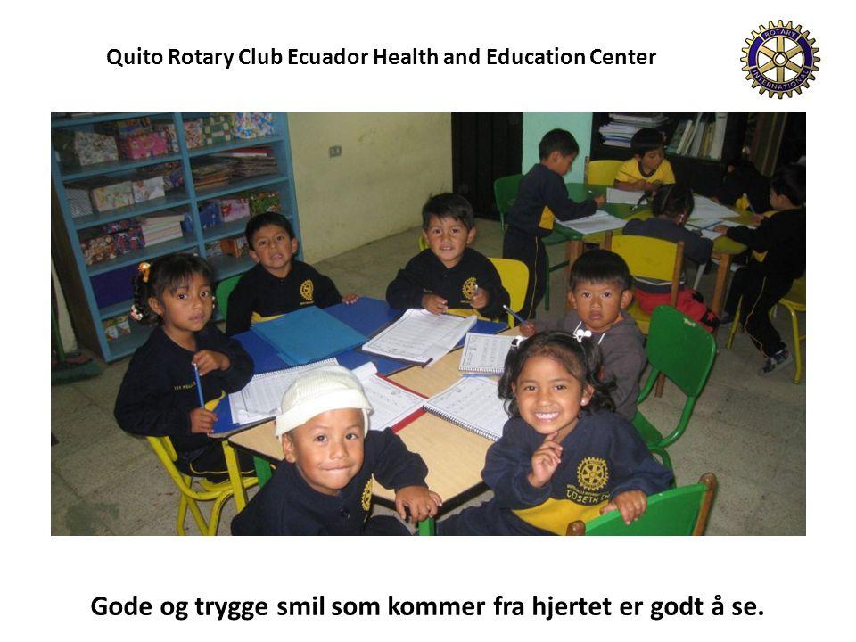 Quito Rotary Club Ecuador Health and Education Center Gode og trygge smil som kommer fra hjertet er godt å se.