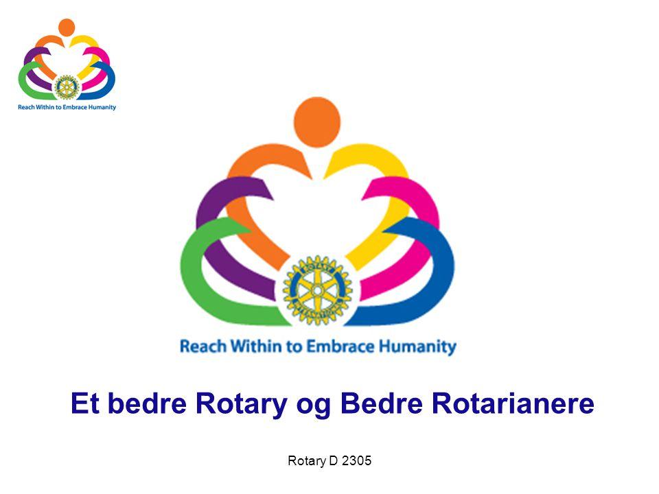 Rotary D 2305 Et bedre Rotary og Bedre Rotarianere