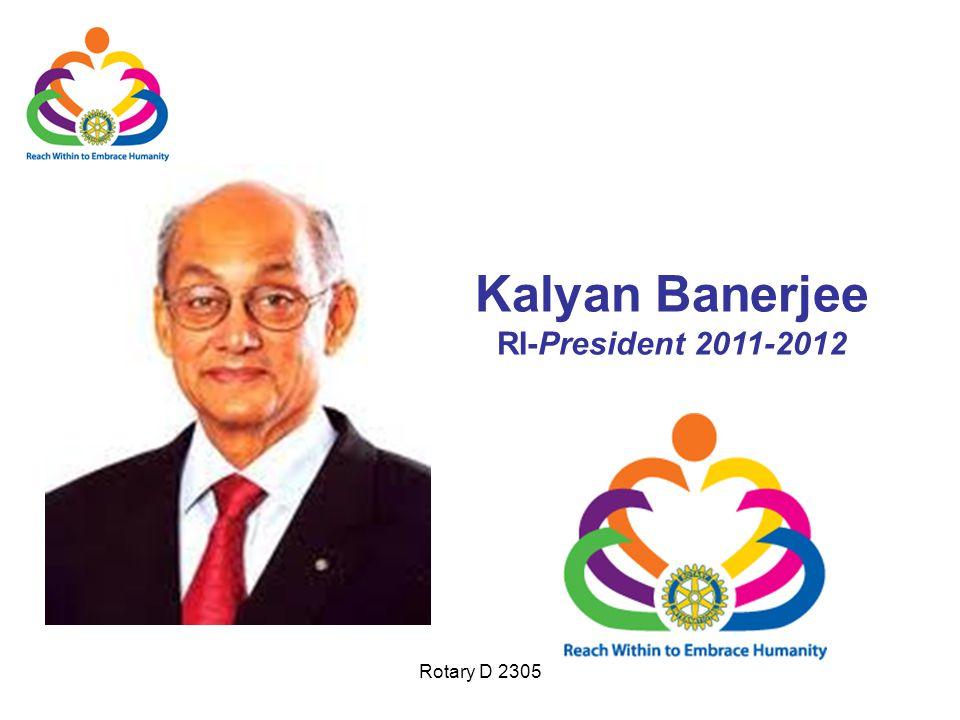 Rotary D 2305 Kalyan Banerjee RI-President 2011-2012