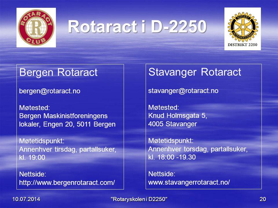 10.07.201420 Rotaract i D-2250 Bergen Rotaract bergen@rotaract.no Møtested: Bergen Maskinistforeningens lokaler, Engen 20, 5011 Bergen Møtetidspunkt: