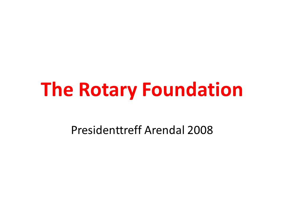 The Rotary Foundation Presidenttreff Arendal 2008