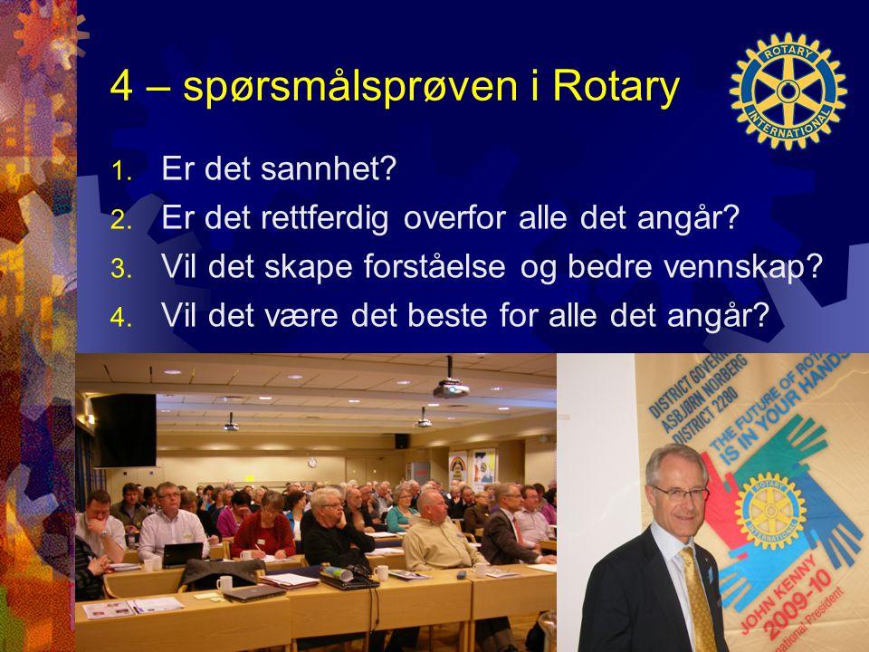 4 – spørsmålsprøven i Rotary 1. Er det sannhet. 2.