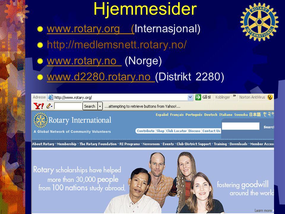 Hjemmesider  www.rotary.org (Internasjonal) www.rotary.org (  http://medlemsnett.rotary.no/  www.rotary.no (Norge) www.rotary.no  www.d2280.rotary.no (Distrikt 2280) www.d2280.rotary.no