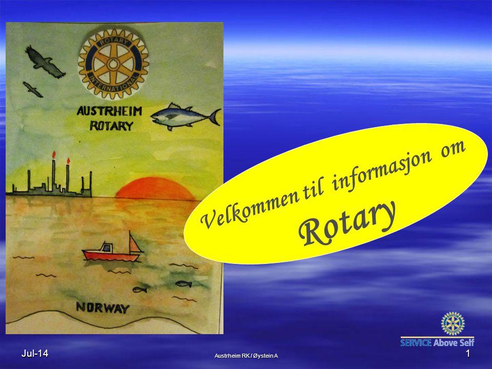 Jul-14 Austrheim RK / Øystein A 1 Velkommen til informasjon om Rotary
