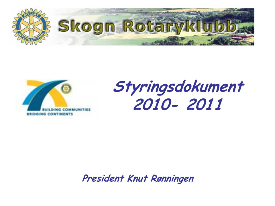 Styringsdokument 2010- 2011 President Knut Rønningen
