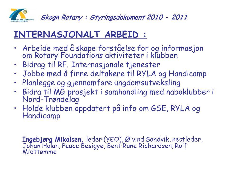 Skogn Rotary : Styringsdokument 2010 - 2011 INTERNASJONALT ARBEID : Arbeide med å skape forståelse for og informasjon om Rotary Foundations aktivitete