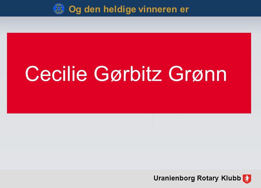 Cecilie Gørbitz Grønn Og den heldige vinneren er Uranienborg Rotary Klubb