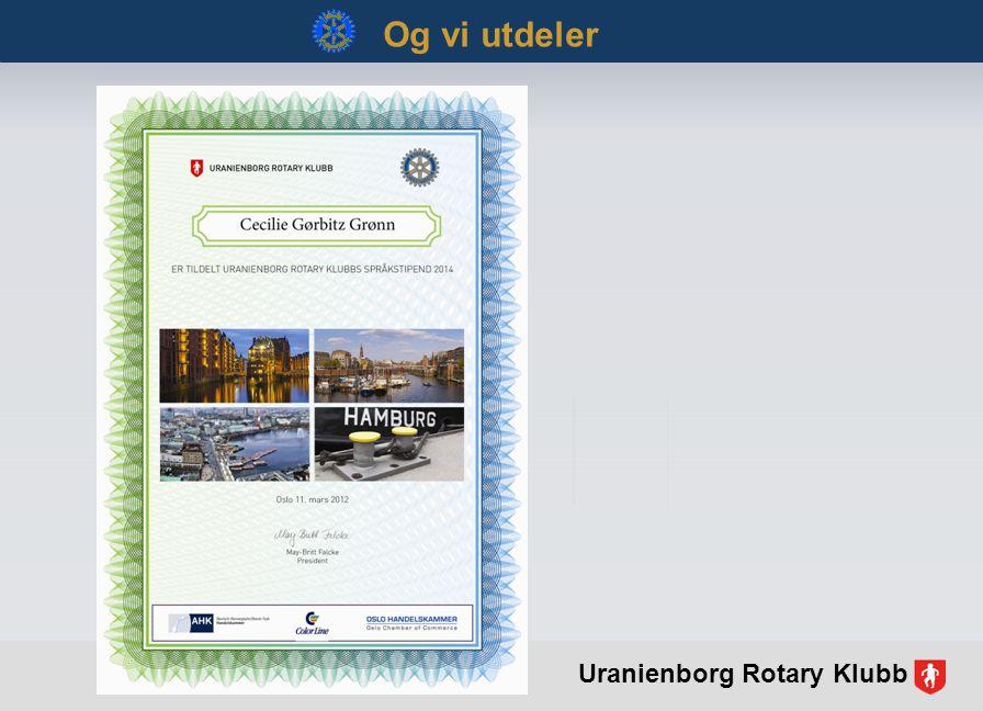 Og vi utdeler Uranienborg Rotary Klubb