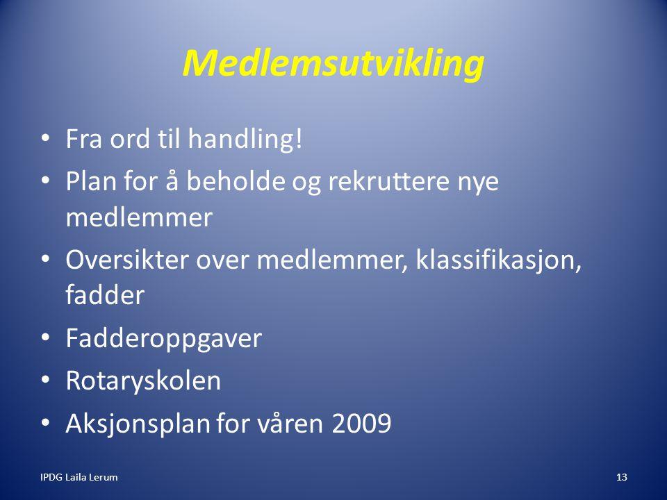 IPDG Laila Lerum13 Medlemsutvikling Fra ord til handling.