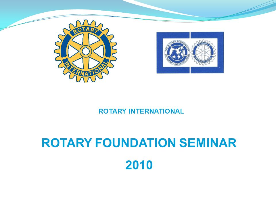 ROTARY INTERNATIONAL ROTARY FOUNDATION SEMINAR 2010
