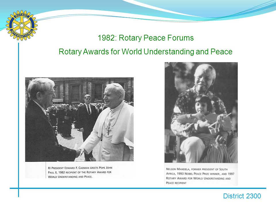 District 2300 1982: Rotary Peace Forums Rotary Awards for World Understanding and Peace