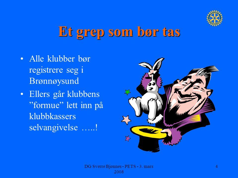 DG Sverre Bjønnes - PETS - 3. mars 2008 5 14 av 58 klubber er registrert