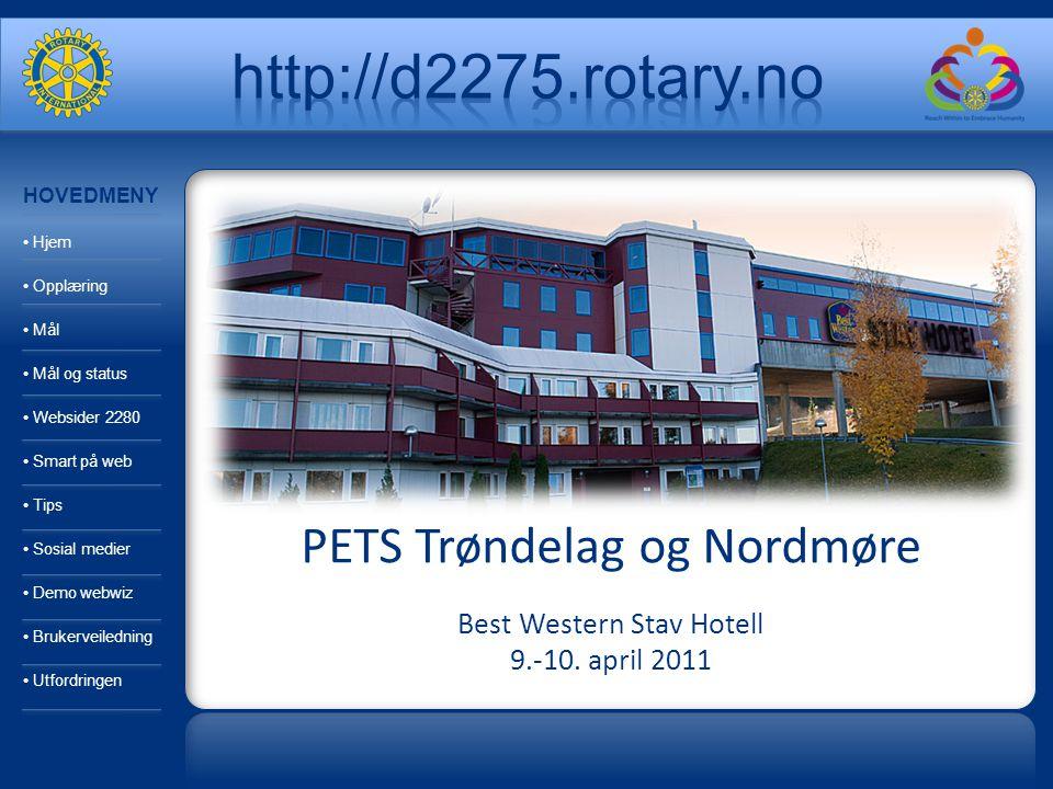 PETS Trøndelag og Nordmøre Best Western Stav Hotell 9.-10. april 2011 HOVEDMENY Hjem Opplæring Mål Mål og status Websider 2280 Smart på web Tips Sosia