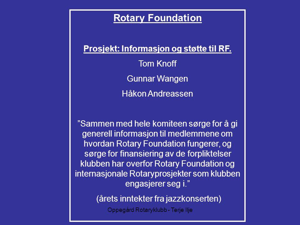 Oppegård Rotaryklubb - Terje Ilje Rotary Foundation Prosjekt: Informasjon og støtte til RF.