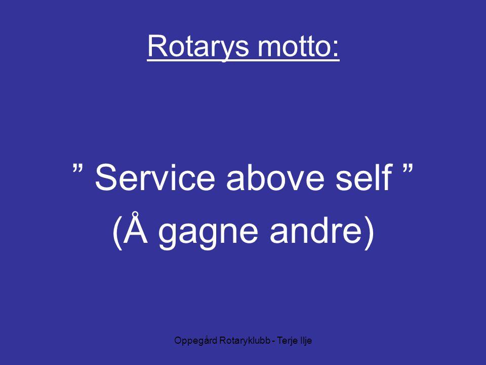 Oppegård Rotaryklubb - Terje Ilje Rotarys motto: Service above self (Å gagne andre)