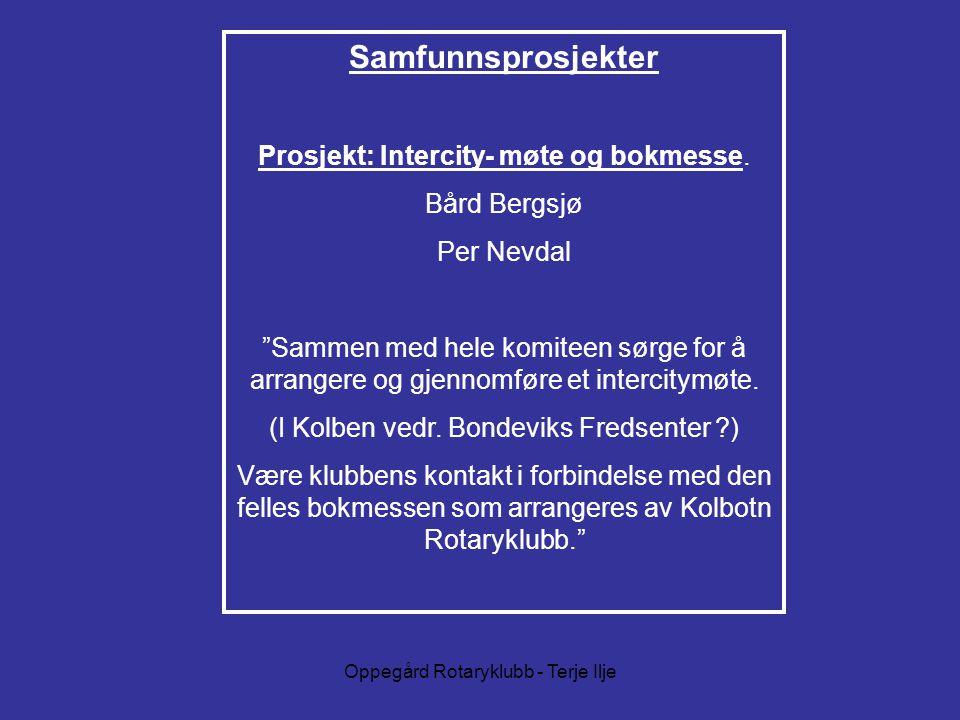 Oppegård Rotaryklubb - Terje Ilje Samfunnsprosjekter Prosjekt: Intercity- møte og bokmesse.