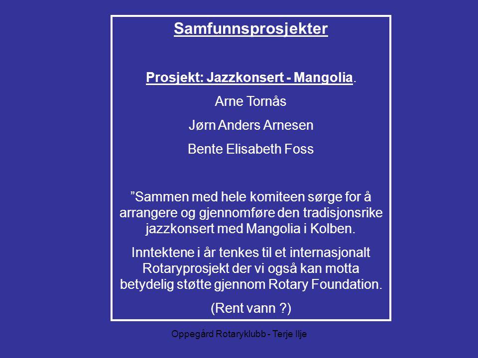 Oppegård Rotaryklubb - Terje Ilje Samfunnsprosjekter Prosjekt: Jazzkonsert - Mangolia.