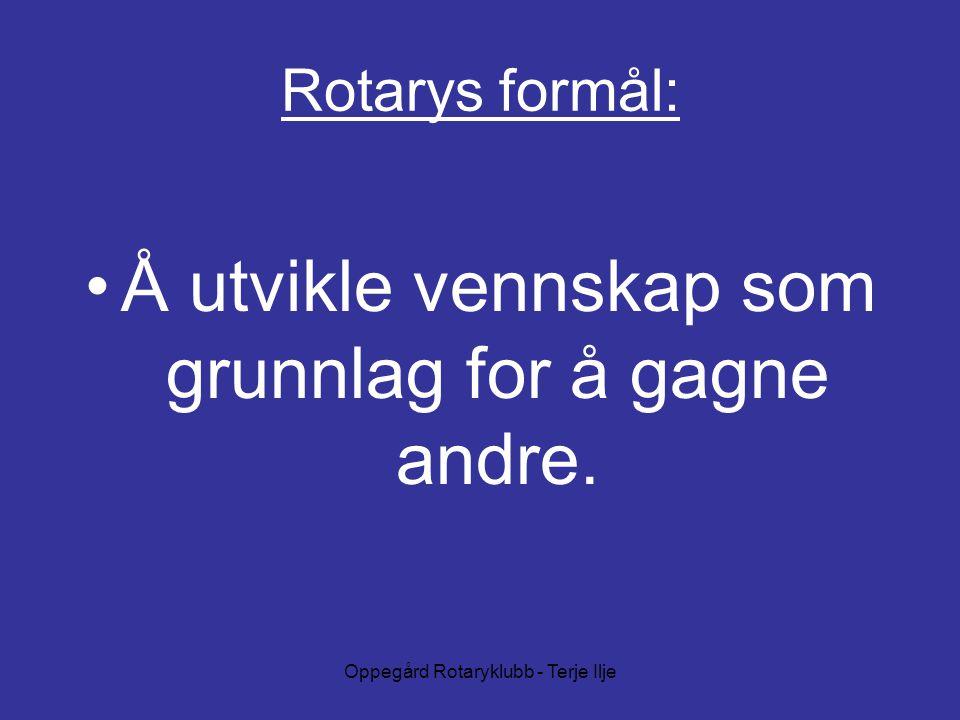 Oppegård Rotaryklubb - Terje Ilje Rotarys formål: Å utvikle vennskap som grunnlag for å gagne andre.