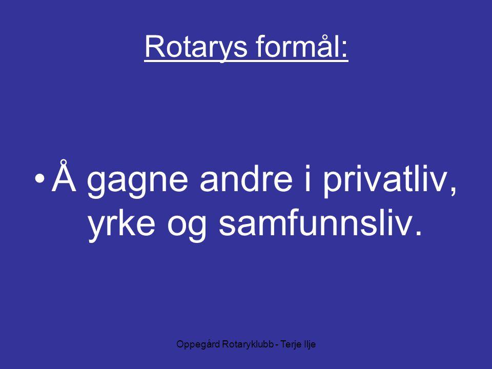 Oppegård Rotaryklubb - Terje Ilje Rotarys formål: Å gagne andre i privatliv, yrke og samfunnsliv.