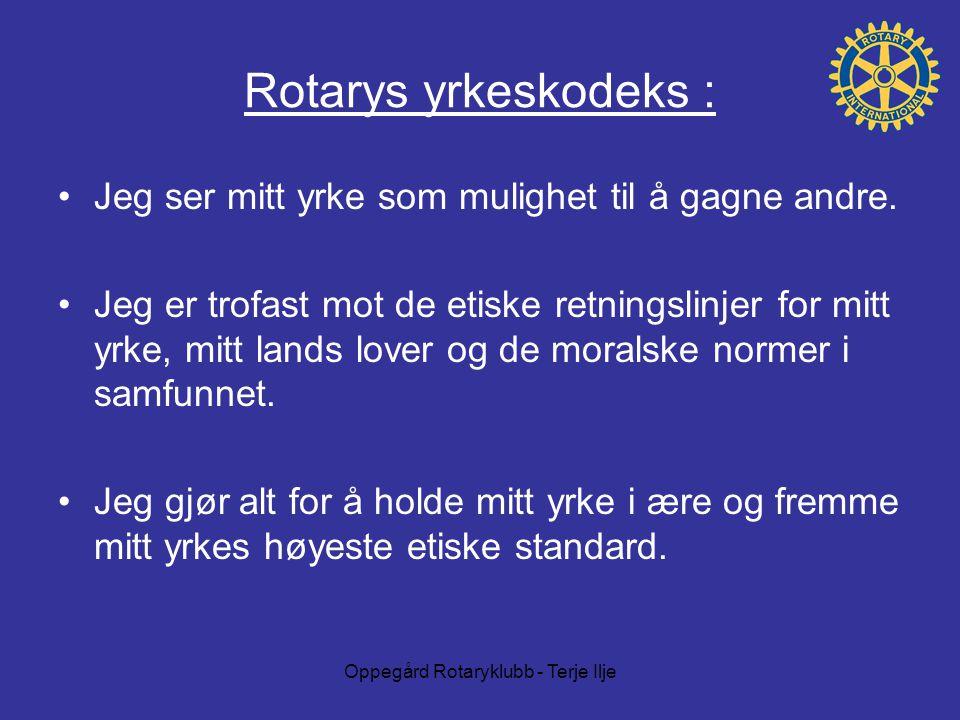 Oppegård Rotaryklubb - Terje Ilje Rotarys yrkeskodeks : Jeg ser mitt yrke som mulighet til å gagne andre.