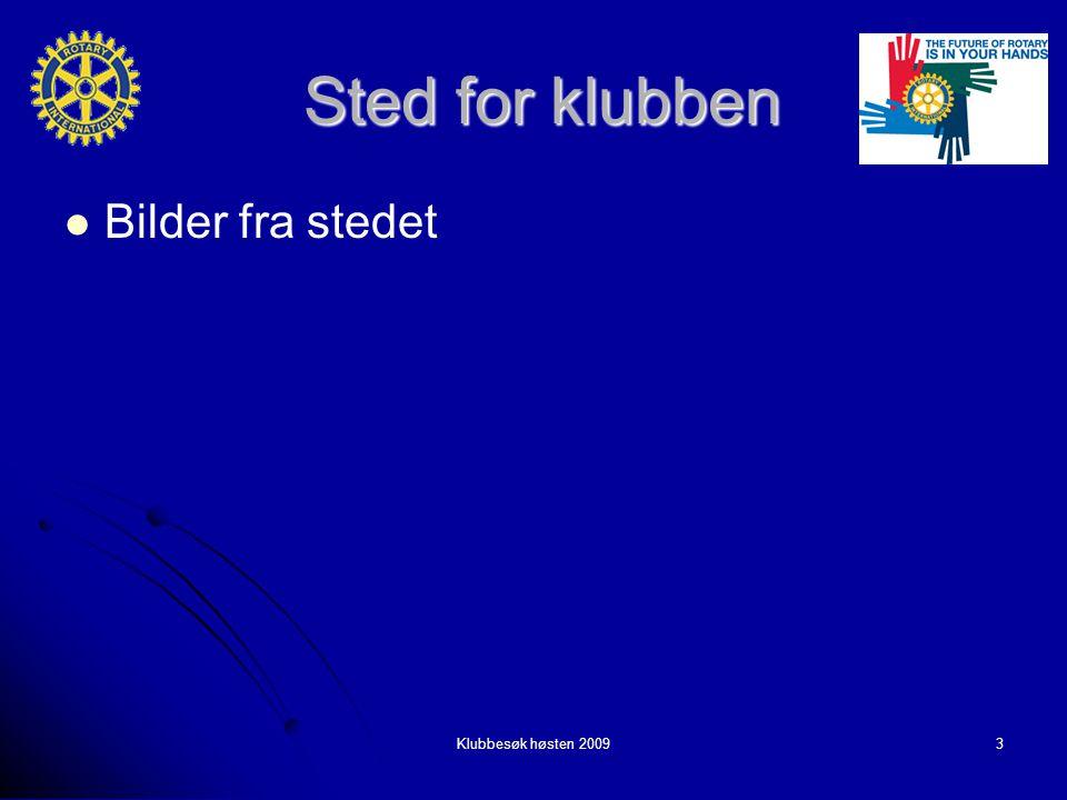 Sted for klubben Klubbesøk høsten 20093 Bilder fra stedet Bilder fra stedet