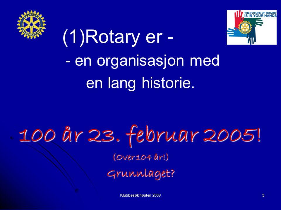 Klubbesøk høsten 20095 - en organisasjon med - en organisasjon med en lang historie.
