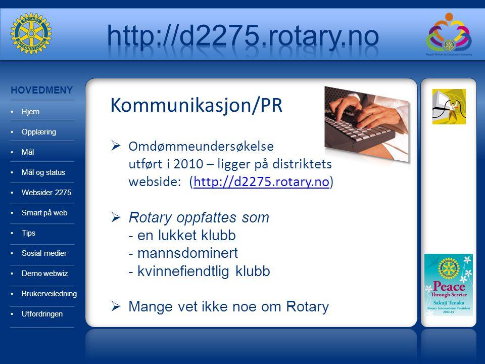 Kommunikasjon/PR  Omdømmeundersøkelse utført i 2010 – ligger på distriktets webside: (http://d2275.rotary.no)http://d2275.rotary.no  Rotary oppfatte