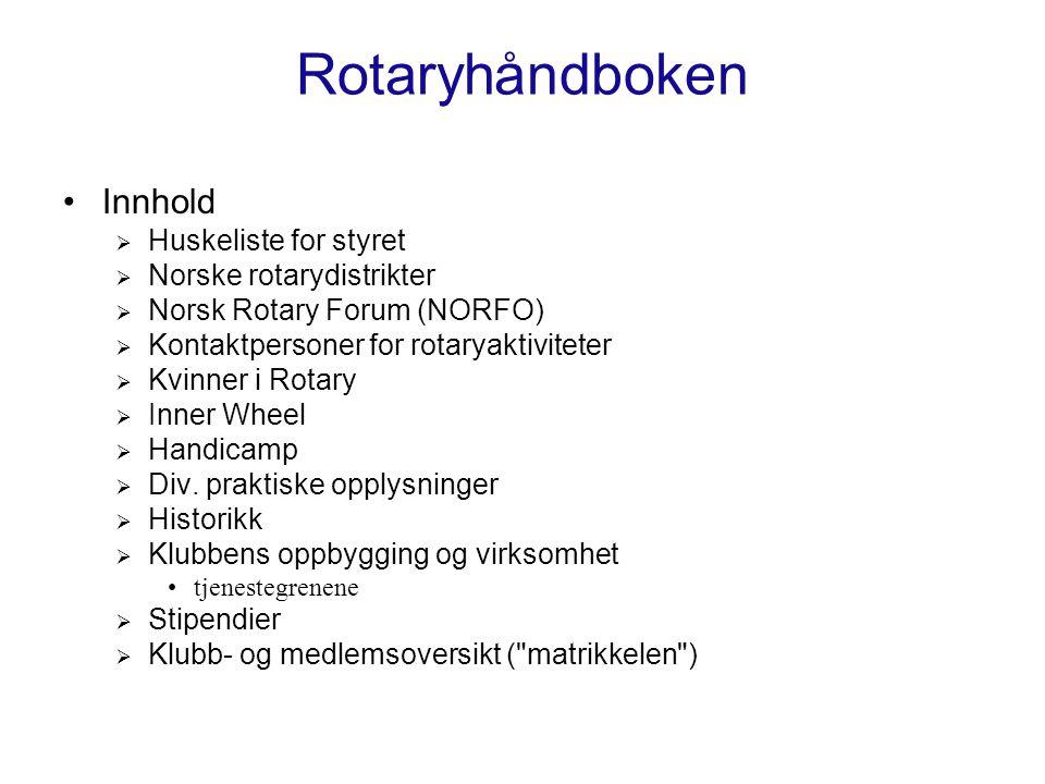 Rotary på web Rotary International : rotary.org Rotary i Norge: rotary.no D-2300: d-2300rotary.no