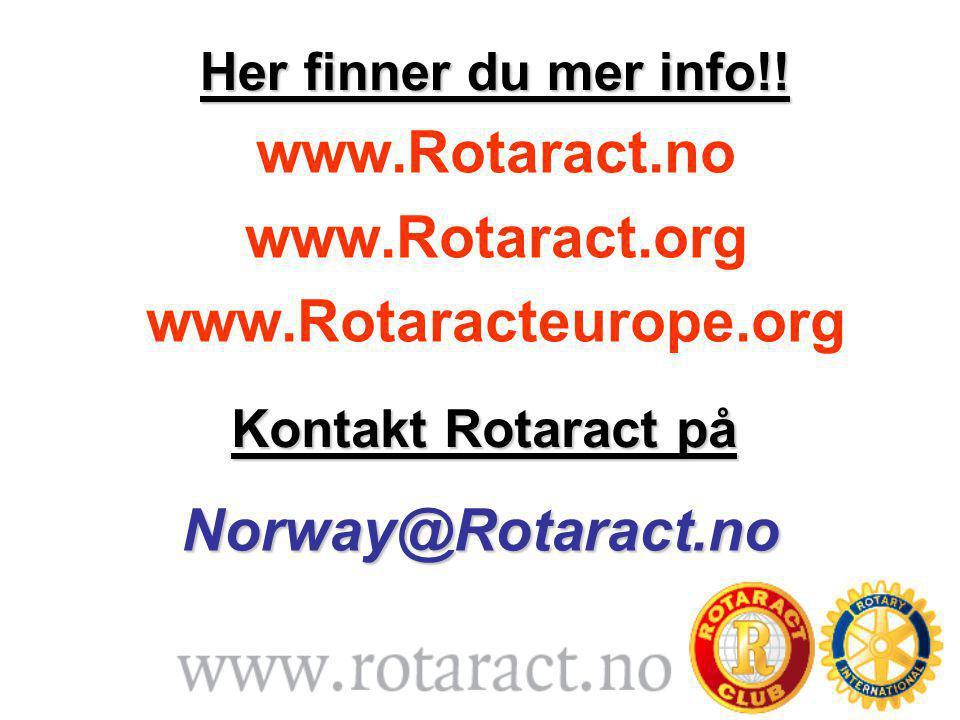 www.Rotaract.no www.Rotaract.org www.Rotaracteurope.org Her finner du mer info!.
