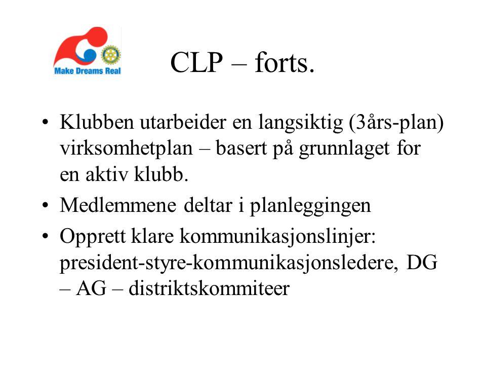 CLP – forts. Klubben utarbeider en langsiktig (3års-plan) virksomhetplan – basert på grunnlaget for en aktiv klubb. Medlemmene deltar i planleggingen