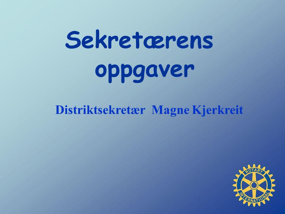 Sekretærens oppgaver Distriktsekretær Magne Kjerkreit