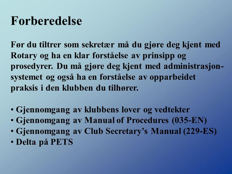 Som sekretær er du også klubbens oppfølger og kontollør på at aktiviteter i rotaryhjulet gjennomføres.