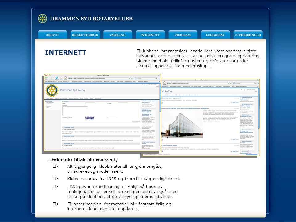 INTERNETT Klubbens internettsider hadde ikke vært oppdatert siste halvannet år med unntak av sporadisk programoppdatering.