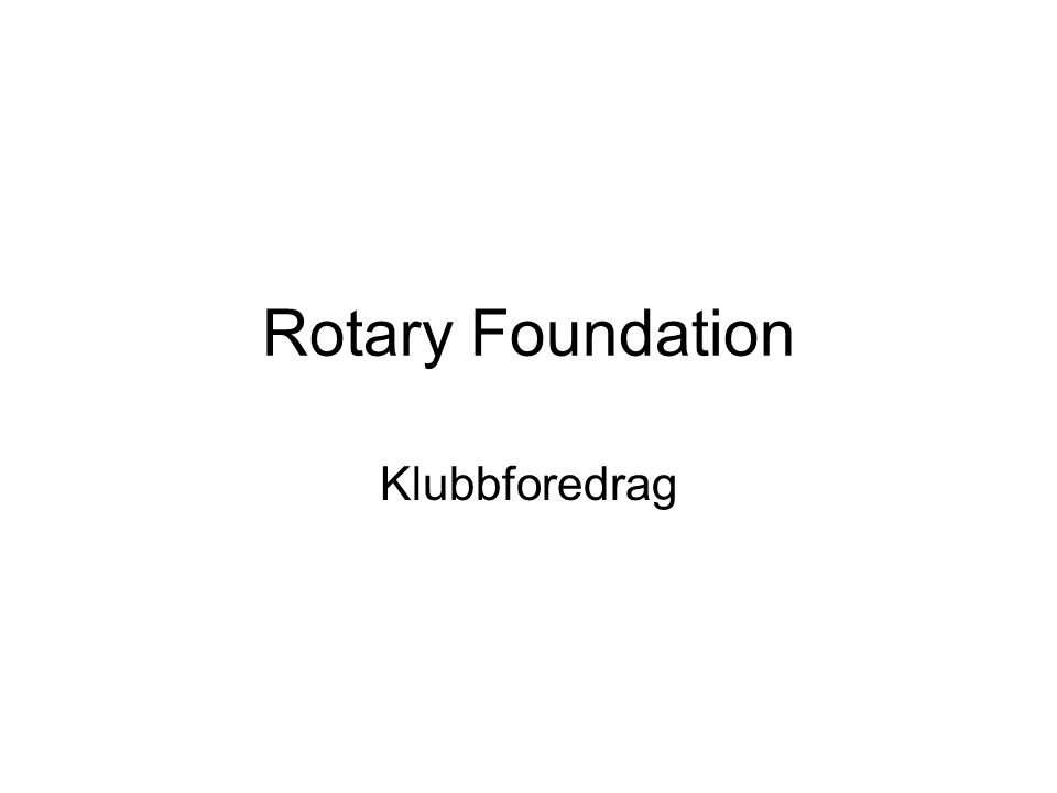 Rotary Foundation Klubbforedrag