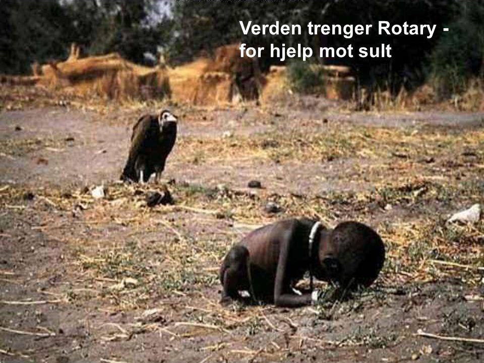 Hungersnöd i Sudan Verden trenger Rotary - for hjelp mot sult