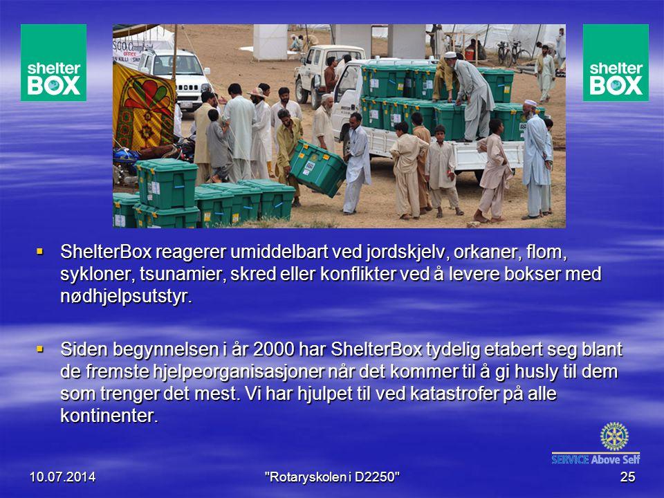  ShelterBox reagerer umiddelbart ved jordskjelv, orkaner, flom, sykloner, tsunamier, skred eller konflikter ved å levere bokser med nødhjelpsutstyr.