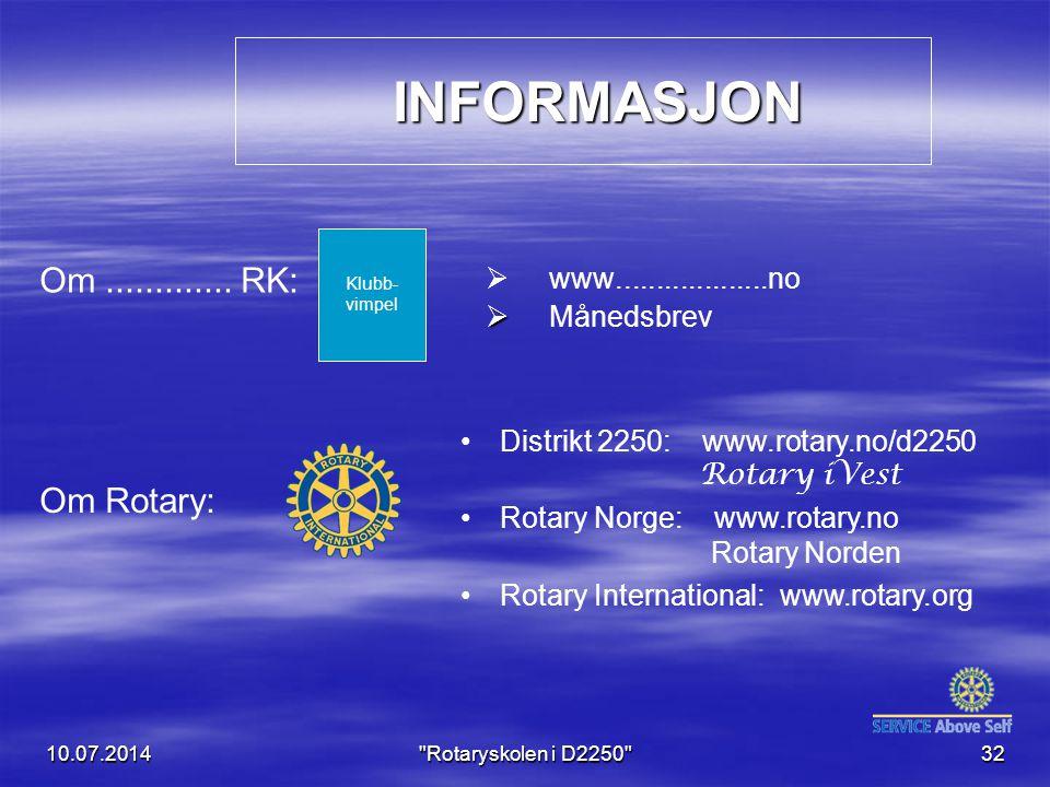 INFORMASJON INFORMASJON   www...................no   Månedsbrev 10.07.2014 Rotaryskolen i D2250 32 Distrikt 2250: www.rotary.no/d2250 Rotary iVest Rotary Norge: www.rotary.no Rotary Norden Rotary International: www.rotary.org Om.............
