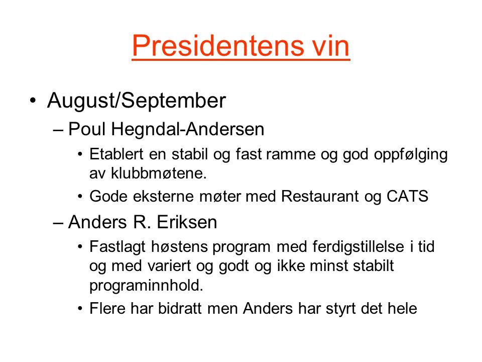Presidentens vin August/September –Poul Hegndal-Andersen Etablert en stabil og fast ramme og god oppfølging av klubbmøtene.