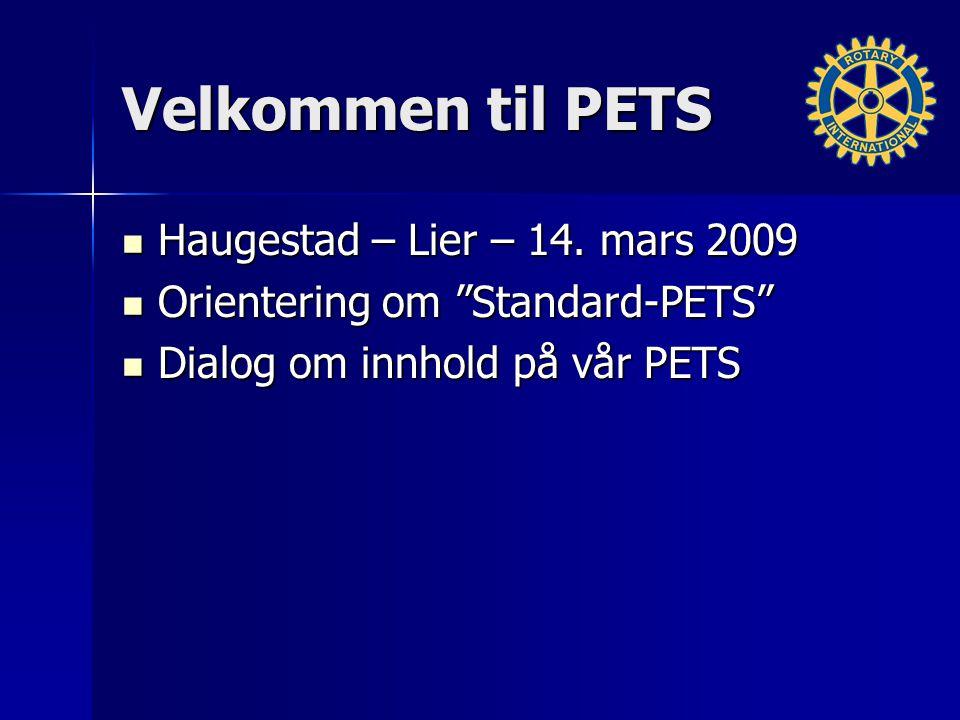 """Velkommen til PETS Haugestad – Lier – 14. mars 2009 Haugestad – Lier – 14. mars 2009 Orientering om """"Standard-PETS"""" Orientering om """"Standard-PETS"""" Dia"""