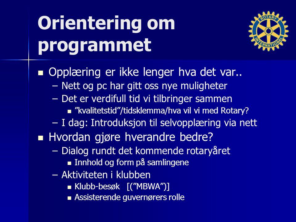 Orientering om programmet Opplæring er ikke lenger hva det var.. – –Nett og pc har gitt oss nye muligheter – –Det er verdifull tid vi tilbringer samme