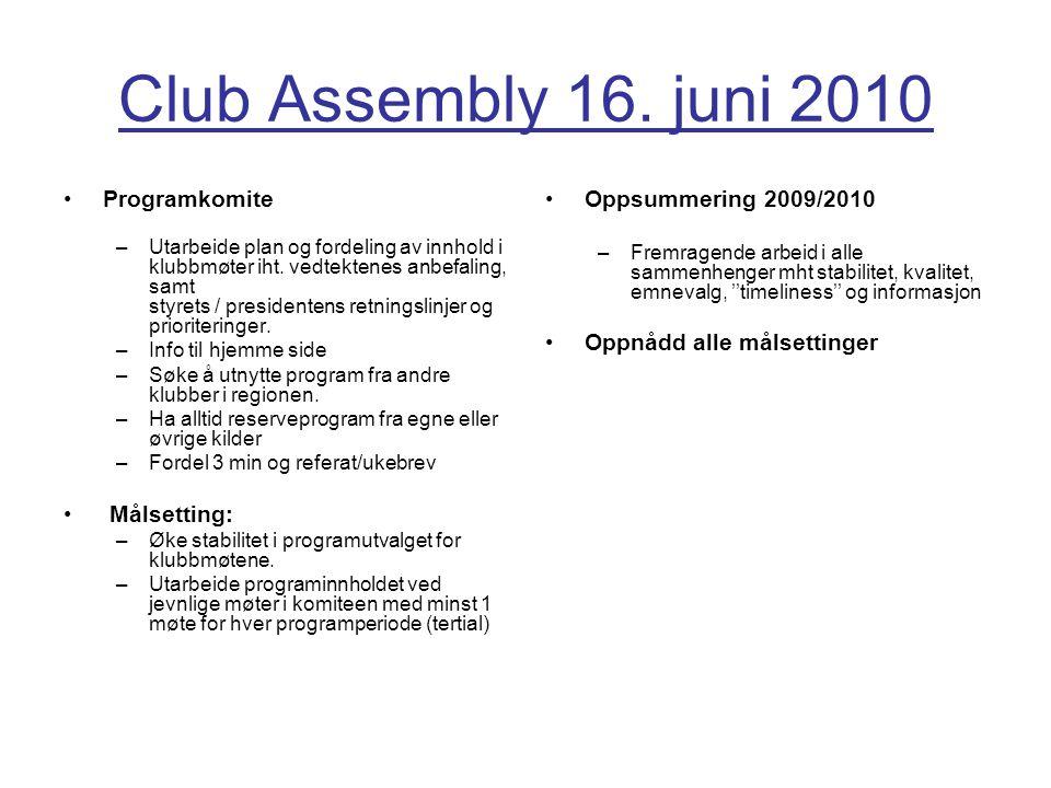 Club Assembly 16. juni 2010 Programkomite –Utarbeide plan og fordeling av innhold i klubbmøter iht.